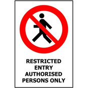 PVC Sign, Prohibition: Restricted Entry Authorised Personnel Only 240x340mm